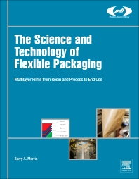 The Science and Technology of Flexible Packaging 1st Edition